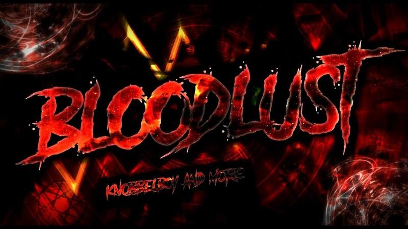 [VoTcHi] Finally! Bloodlust 100 GG! Extreme Demon
