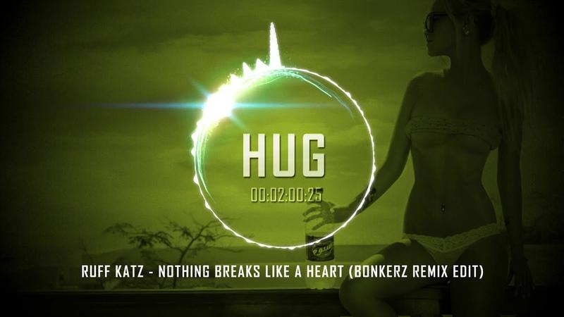 Ruff Katz - Nothing Breaks Like a Heart (Bonkerz Remix Edit)