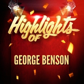 George Benson альбом Highlights of George Benson
