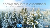 Snowy Mountain Dreamland 4K UHD Drone Film + Spa Music by Nature Relaxation - 15 Minutes UHD