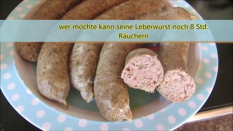 Allerbeste Leberwurst selbst gemacht - wunderbar, würzig einfach köstlich !