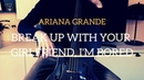 Ariana Grande - Break up with your girlfriend, I'm bored for cello and piano (COVER)