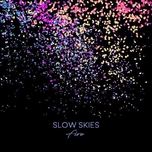 Slow Skies альбом Fire