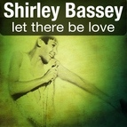 Shirley Bassey альбом Let There Be Love