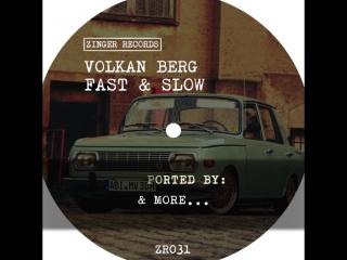 ZR031 : Volkan Berg - Fast & Slow