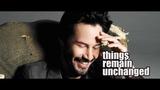 Keanu Reeves Things remain unchanged