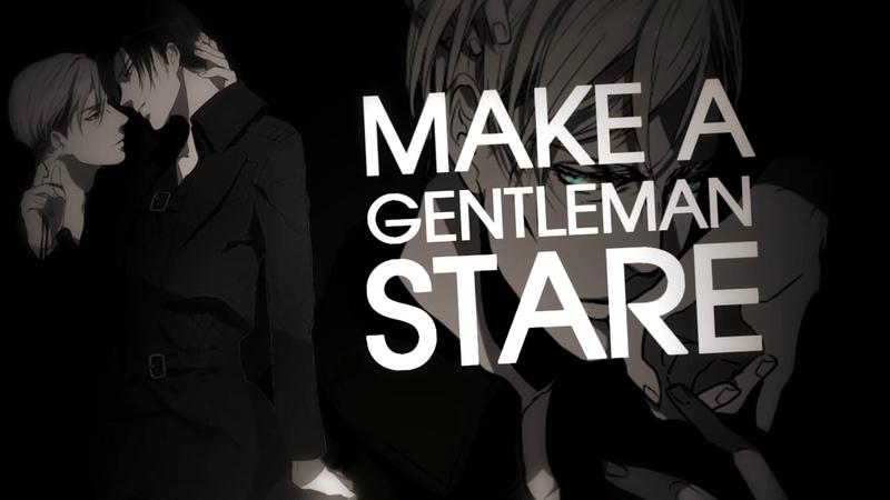 「 ♔ RYS 」Make A Gentleman Stare    Eruri