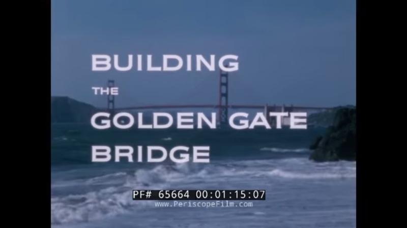 BUILDING THE GOLDEN GATE BRIDGE 1960s BETHLEHEM STEEL PROMOTIONAL MOVIE SAN FRANCISCO 65664 MD
