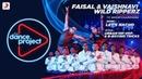 Let's Nacho - The Dance Project | Faisal Vaishnavi | Wild Ripperz | Combo Act Ep1