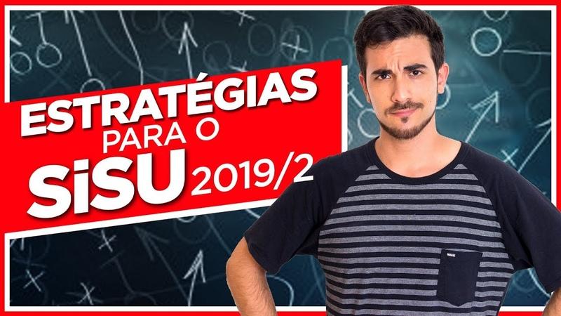 TUDO SOBRE O SISU 2019.2 - Estratégias | Inscrições | Lista de Espera | 1ª e 2ª Opção