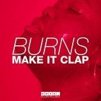Burns альбом Make It Clap