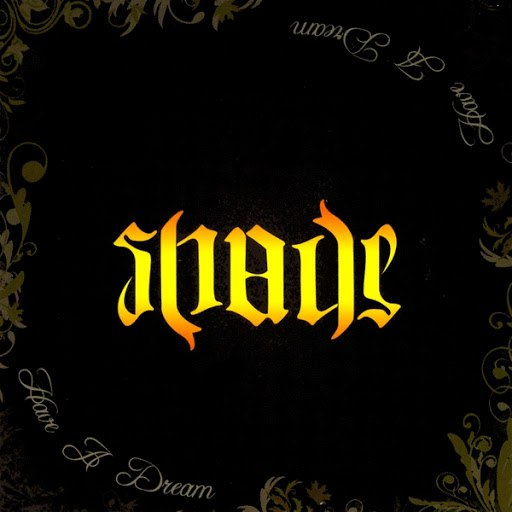 Shade альбом Have a Dream