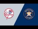 AL / 03.05.2018 / NY Yankees @ HOU Astros (4/4)