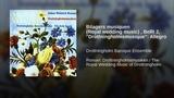 Bilagers musiquen (Royal wedding music) , BeRI 2,