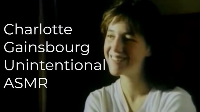 Charlotte Gainsbourg Unintentional ASMR with french accent