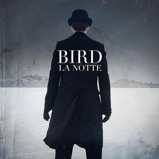 Bird альбом La Notte