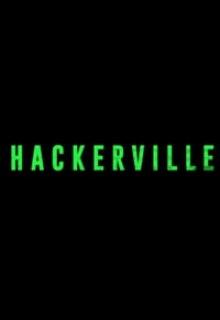Хакервилль (сериал 2018 – ...)  Hackerville
