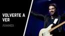 Juanes - Volverte A Ver [Acústico] [Audio]