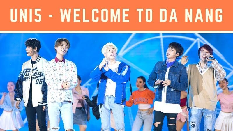 UNI5   Welcome to Đà Nẵng   Live in Hoa hậu VN 2018