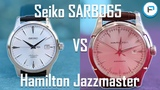 Seiko SARB065 Cocktail Time vs Hamilton Jazzmaster Viewmatic - Which should you buy