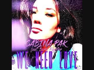 Sabina pak (feat. boris fighter) - we need love