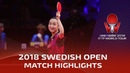 Ding Ning vs Mima Ito 2018 ITTF Swedish Open Highlights 1 2