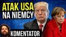USA Atakują Niemcy to WIELKA SZANSA dla Polski - Komentator