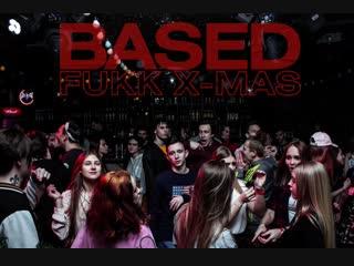 BASED: fukk x-mas // 04.01.18
