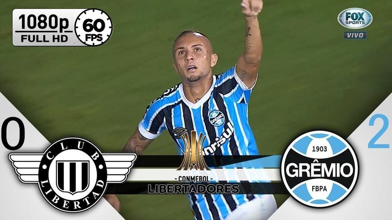 Libertad 0 x 2 Grêmio - Gols Melhores Momentos COMPLETO - Libertadores 2019
