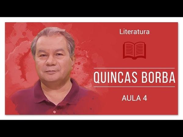 Quincas Borba - Machado de Assis | Literatura 04 | Pré-Calouro