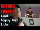 Guthrie Trapp's Cool Gypsy Jazz Licks!
