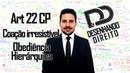 Direito Penal - Art 22 CP - Coação irresistível e Obediência Hierárquica