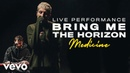 Bring Me The Horizon medicine Live Vevo Official Performance
