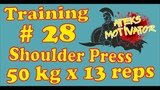 Training № 28. Shoulder press 50 kg x 13 reps ! Please correct my eng ! (23.12.2018Ateks Motivator)
