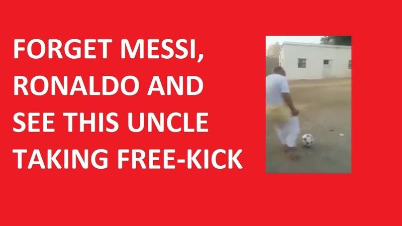 Forget Messi Ronaldo Watch This Uncle Taking Free Kick