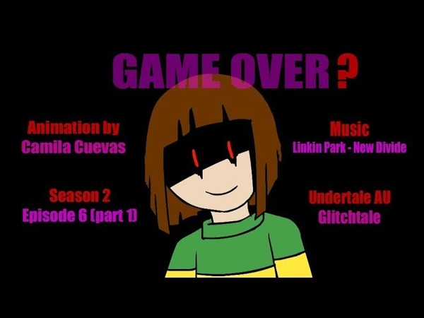NEW EPIC GLITCHTALE AMV! Game Over AMV - New Divide [720p]