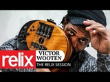 Victor Wooten 112817 Relix Studio Sessions