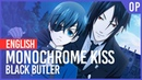 Black Butler Monochrome Kiss Opening ENGLISH Ver AmaLee