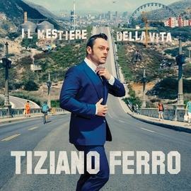 Tiziano Ferro альбом Il Mestiere Della Vita