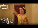 Удивительная миссис Мейзел The Marvelous Mrs Maisel Тизер второго сезона