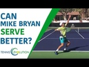 Can Mike Bryan Serve Better? [SERVE VIDEO ANALYSIS]