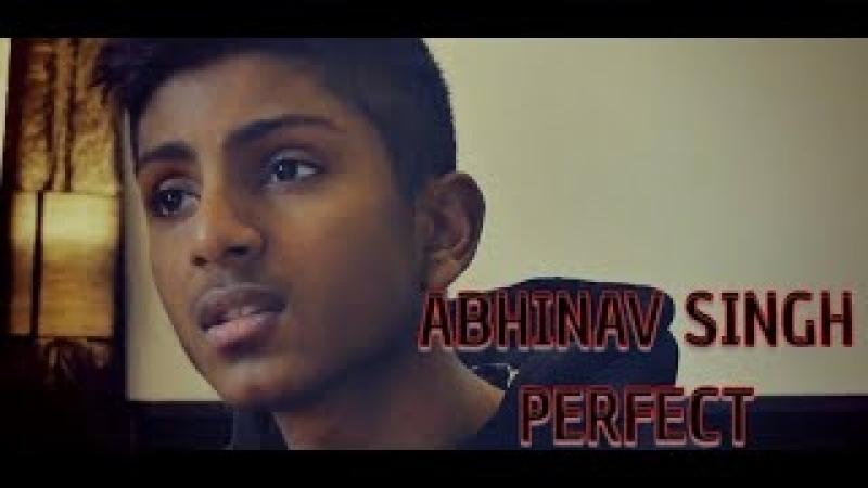 Abhinav Singh Perfect Ed Sherran Prod by Vichy Ratey