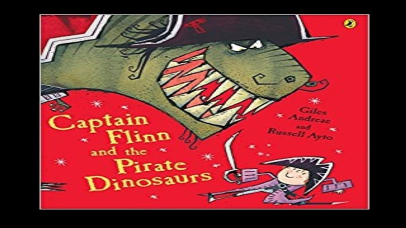Captain Flinn and the Pirate Dinosaurs by Giles Andreae Russell Ayto - Childrens Bedtime Stories