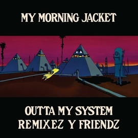 My Morning Jacket альбом Outta My System