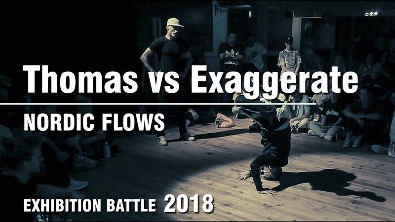 Thomas vs Exaggerate | EXHIBITION BATTLE | NORDIC FLOWS | SWEDEN | 05.08.18