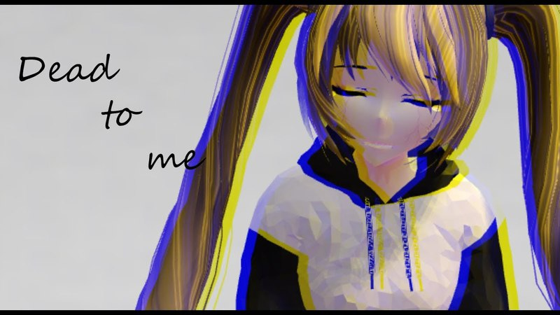 【MMD】Dead to Me | New version ^^