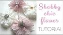 No Sew no glue Easy shabby chic flower tutorial DIY