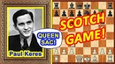 Chess TRAPS by Paul Keres! ♔ Scotch game opening ♕ QUEEN Sac!