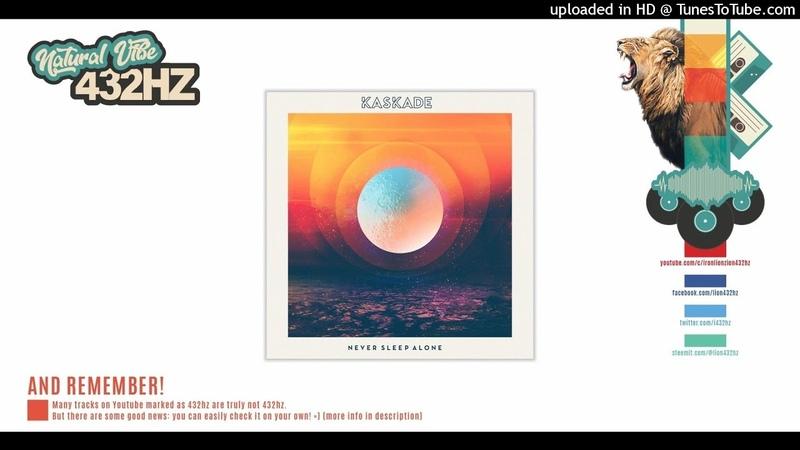 Kaskade - Never Sleep Alone (feat. Tess Comrie) | 432hz