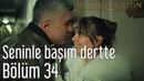 İstanbullu Gelin 34 Bölüm Selami Şahin Seninle Başım Dertte